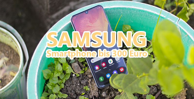 Samsung Smartphone bis 300 Euro